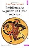 Problèmes de la guerre en Grèce ancienne par Vernant