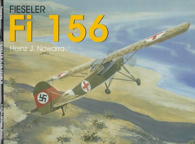 Fieseler Fi 156 Storch: (Schiffer Military History)