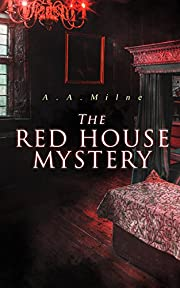 The Red House Mystery: A Locked-Room Murder Mystery (From the Renowned Author of Winnie the Pooh)