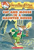 Cat and Mouse in a Haunted House (Geronimo Stilton, No. 3)