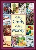 Making Crafts, Making Money, Laura Scott, 159217003X