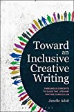"Janelle Adsit, ""Toward an Inclusive Creative Writing"" (Bloomsbury, 2017)"