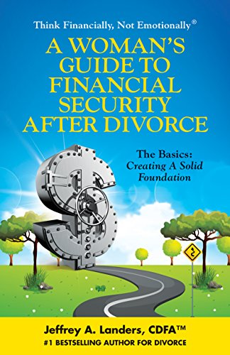 A-Womans-Guide-To-Financial-Security-After-Divorce-The-Basics-Creating-A-Solid-Foundation-Think-Financially-Not-Emotionally-Book-3