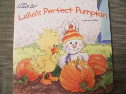 Lulla's Perfect Pumpkin (Little Suzy's Zoo) ()