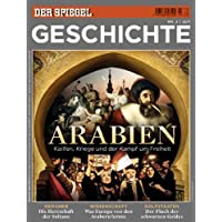SPIEGEL GESCHICHTE 3/2011: Arabien