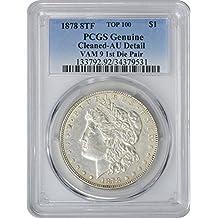 1878 Morgan 8TF VAM 9 1st Die Pair Dollar Genuine (Cleaned-AU Detail) PCGS
