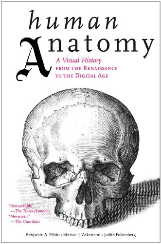 Human Anatomy: A Visual History from the Renaissance to the Digital ()