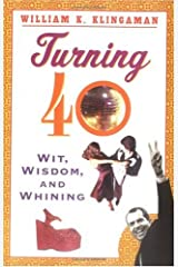 Turning 40: Wit, Wisdom, and Whining Paperback
