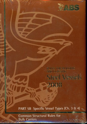 ABS Rules for Building and Classing Steel Vessels 2008 Part 5a and 5b (2 Book Set) (Rules For Building And Classing Steel Vessels)