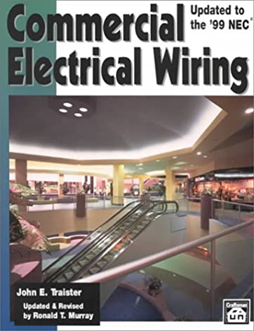 commercial electrical wiring john e traister ronald t murray rh amazon com electrical wiring books amazon electrical wiring books in urdu pdf free download