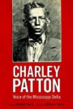#10: Charley Patton: Voice of the Mississippi Delta (American Made Music Series)