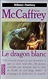 La Ballade de Pern, tome 4 : Le dragon blanc par McCaffrey