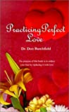 Practicing Perfect Love, Don Burchfield, 075963436X