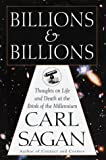 Billions and Billions: Thoughts on Life and Death at the Brink of the Millennium by Carl Sagan (1997-06-02)