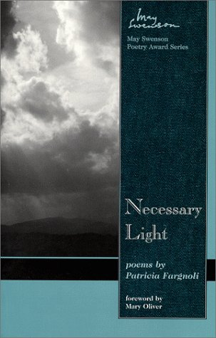 Necessary Light: Poems (May Swenson Poetry Award Series)