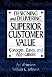 img - for Designing and Delivering Superior Customer Value: Concepts, Cases, and Applications book / textbook / text book