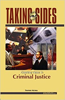 Taking Sides: Clashing Views on Controversial Issues in Criminal Justice 1st edition by Hickey, Thomas, Straughan, Gene (2005)