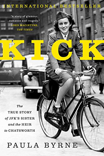 Kick: The True Story of JFK's Sister and the Heir to Chatsworth by [Byrne, Paula]