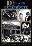 One Hundred Years at Hull-House, Bryan, Mary L. and Davis, Allen F., 0253205794
