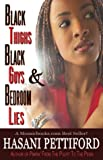 Black Thighs, Black Guys and Bedroom Lies, Hasani Pettiford, 097079150X