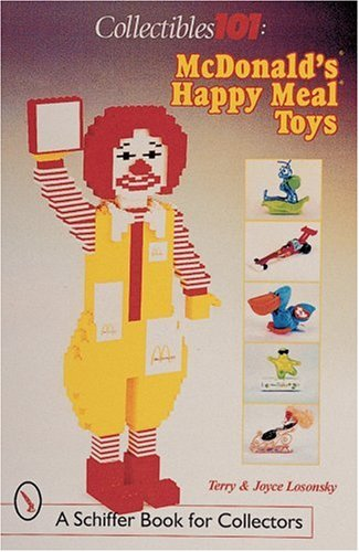 Collectibles 101: McDonald's(r) Happy Meal(r) Toys (Schiffer Book for Collectors (Paperback))