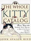 The Whole Kitty Catalog, John Avalon Reed, 0517886898