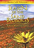 Season of the Sand Blossoms: A Desert Wildflowers Journey