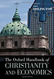 The Oxford Handbook of Christianity and Economics, Oslington, Paul, 0199729719