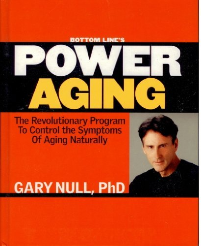 Download Bottom Line's Power Aging: The Revolutionary Program to Control the Symptons of Aging Naturally ebook