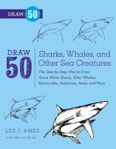 Whale Seal (Draw 50 Sharks, Whales, and Other Sea Creatures: The Step-by-Step Way to Draw Great White Sharks, Killer Whales, Barracudas,Seahorses, Seals, and More...)