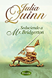 Seduciendo a Mr. Bridgerton (Titania época) (Spanish Edition)