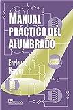img - for Manual Practico Del Alumbrado/ Practical Manual of Lighting (Spanish Edition) book / textbook / text book