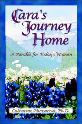 Download Cara's Journey Home: A Parable for Today's Woman ebook