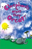 Elephants, Aren't They Great?, Doreene Tresh, 1594050287
