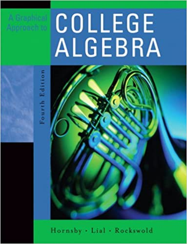 Graphical approach to college algebra a 4th edition john graphical approach to college algebra a 4th edition 4th edition fandeluxe Gallery
