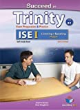 img - for Succeed in Trinity-ISE I - CEFR B1- Listening - Speaking book / textbook / text book