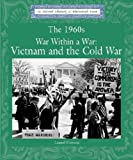 The 1960's: War Within a War, Vietnam and the Cold War (Lucent Library of Historical Eras)