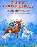Druids, Gods & Heroes from Celtic Mythology
