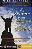 img - for El secreto para conquistar los miedos (Autoayuda / Self-Help) (Spanish Edition) book / textbook / text book