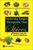 Molecular Targets and Therapeutic Uses of Spices: Modern Uses for Ancient Medicine