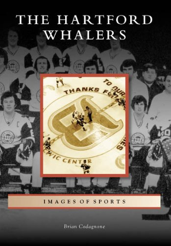 The Hartford Whalers (CT) (Images of Sports) (Hartford Whalers Game)