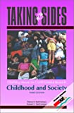 img - for Taking Sides: Clashing Views on Controversial Issues in Childhood and Society, 3/e (Taking Sides) book / textbook / text book