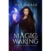 Magic Waking (Legends Reborn Book 1)