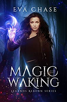 Magic Waking (Legends Reborn Book 1) by [Chase, Eva]