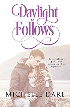 Daylight Follows by [Dare, Michelle]