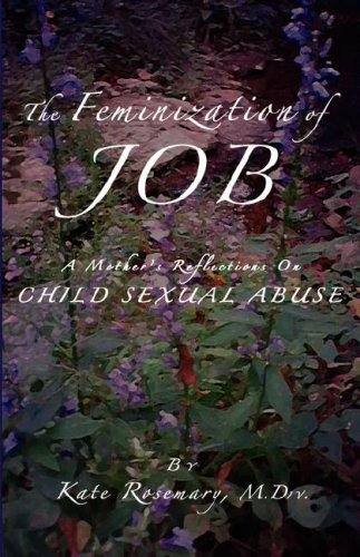 The Feminization of Job: A Mother's Reflection on Child Sexual Abuse