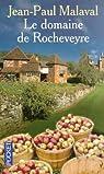Le domaine de Rocheveyre par Malaval
