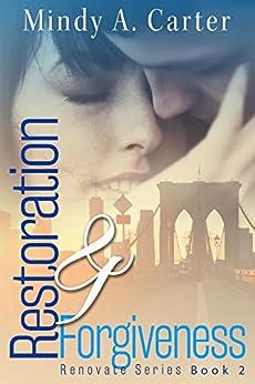 Restoration & Forgiveness (Renovate Book 2) by [Carter, Mindy]