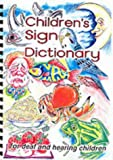 Children's Sign Dictionary: For Deaf and Hearing Children