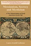 Messianism, Secrecy and Mysticism, Laura Arnold Leibman, 0853039577